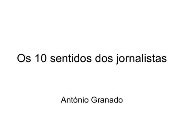 Os 10 sentidos dos jornalistas  António Granado