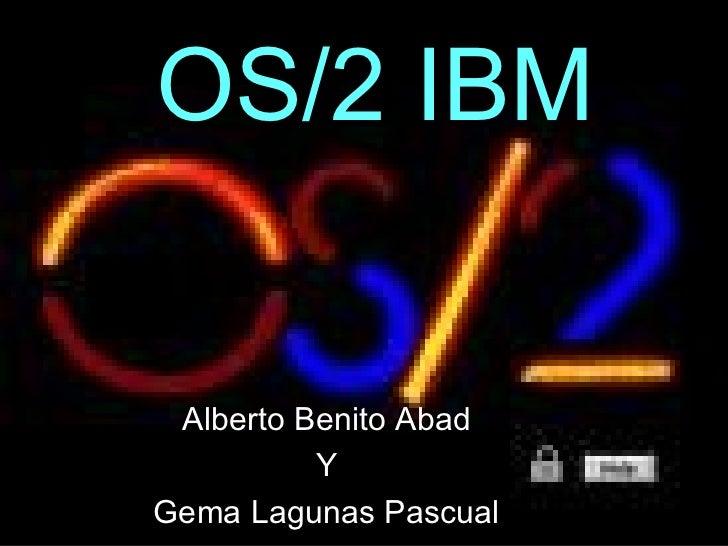 OS/2 IBM Alberto Benito Abad Y Gema Lagunas Pascual