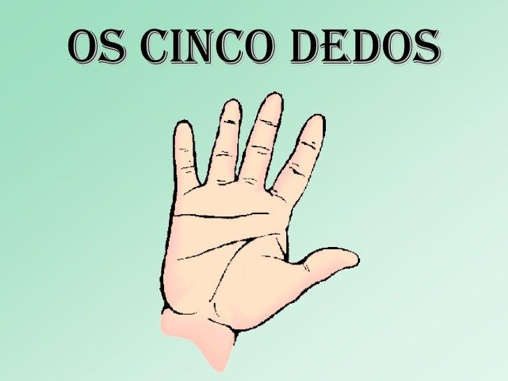 Os cinco dedos