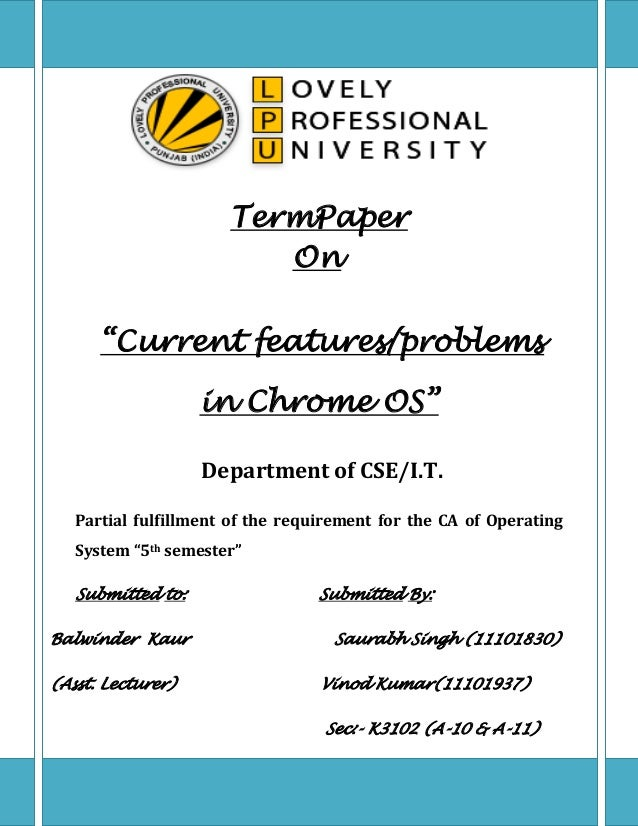 "TermPaper On ""Current features/problems in Chrome OS"" Department of CSE/I.T. Partial fulfillment of the requirement for th..."