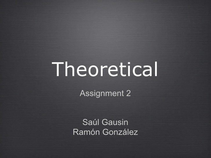 Theoretical   Assignment 2    Saúl Gausin  Ramón González