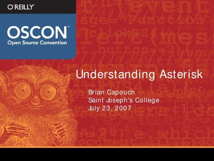 Understanding Asterisk   Brian Capouch   Saint Joseph's College   July 23, 2007
