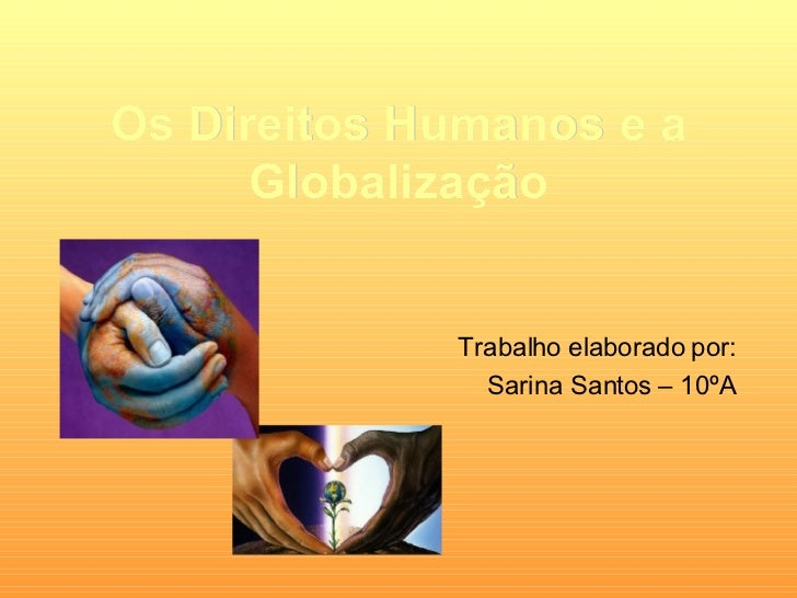 Os Direitos Humanos E A Globalizacao  Sarina