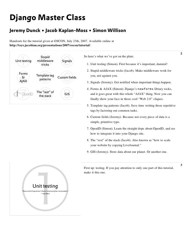 Django Master Class Jeremy Dunck • Jacob Kaplan-Moss • Simon Willison  Handouts for the tutorial given at OSCON, July 23th...