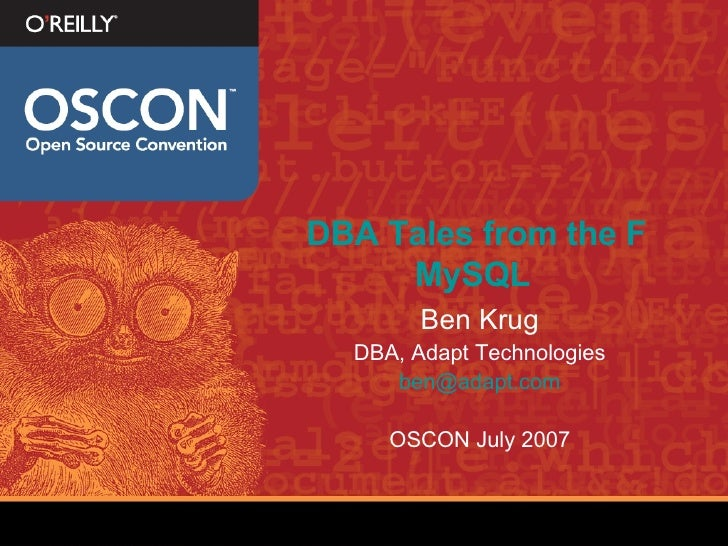 DBA Tales from the Front: from Oracle to  MySQL   <ul><li>Ben Krug </li></ul><ul><li>DBA, Adapt Technologies </li></ul><ul...