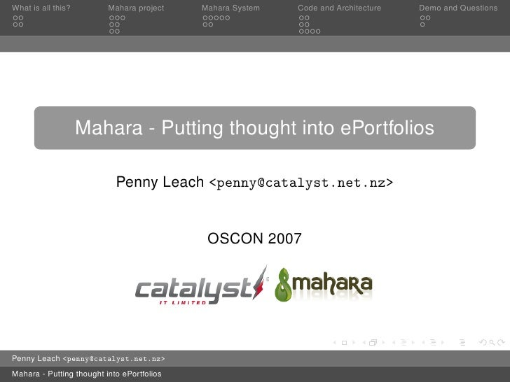 What is all this?         Mahara project    Mahara System   Code and Architecture   Demo and Questions                    ...