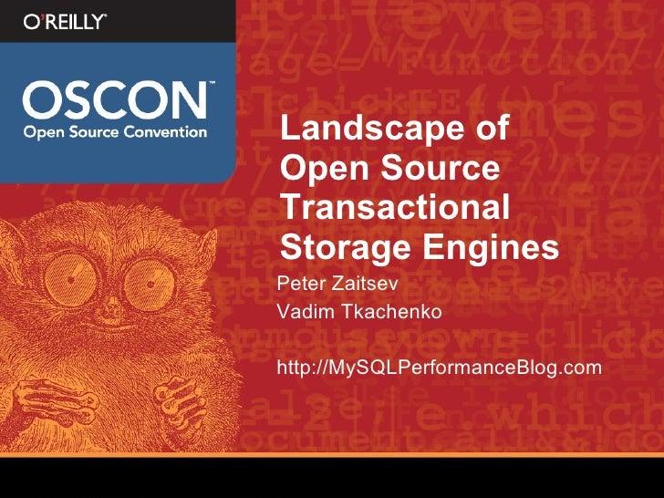 Landscape of Open Source Transactional Storage Engines Peter Zaitsev Vadim Tkachenko  http://MySQLPerformanceBlog.com
