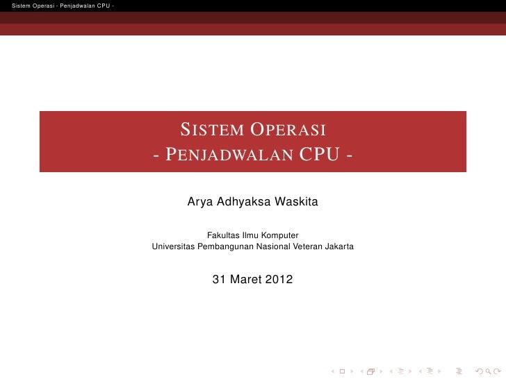 Sistem Operasi - Penjadwalan CPU -                                         S ISTEM O PERASI                               ...