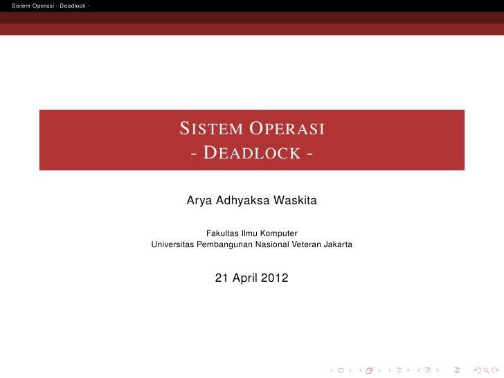 Sistem Operasi - Deadlock -                                    S ISTEM O PERASI                                     - D EA...