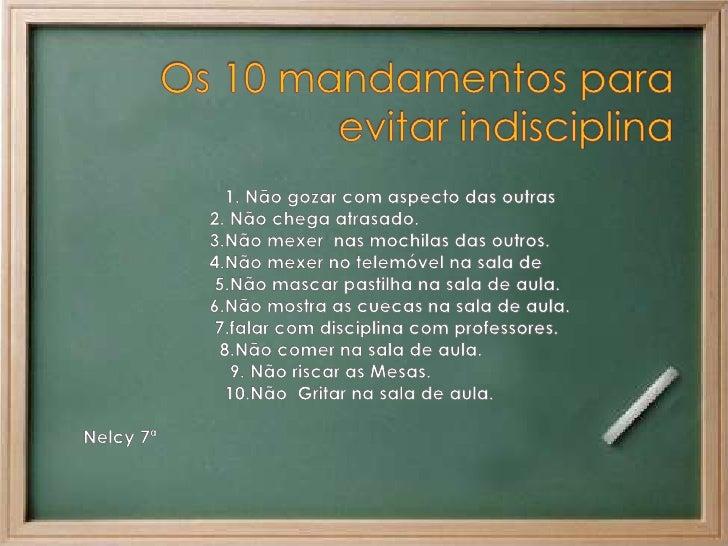 Os 10 mandamentos para evitar indisciplina<br />                            1. Não gozar com aspecto das outras <br />    ...
