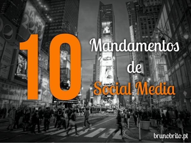 10 Mandamentos de Social Media brunobrito.pt