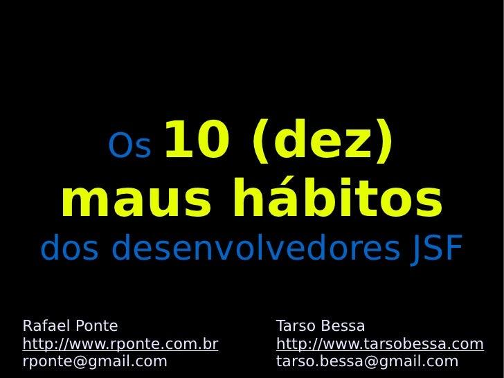 Os 10 Maus Hábitos dos Desenvolvedores JSF