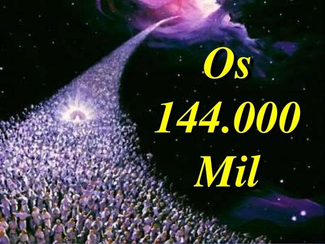 Os 144.000 Mil