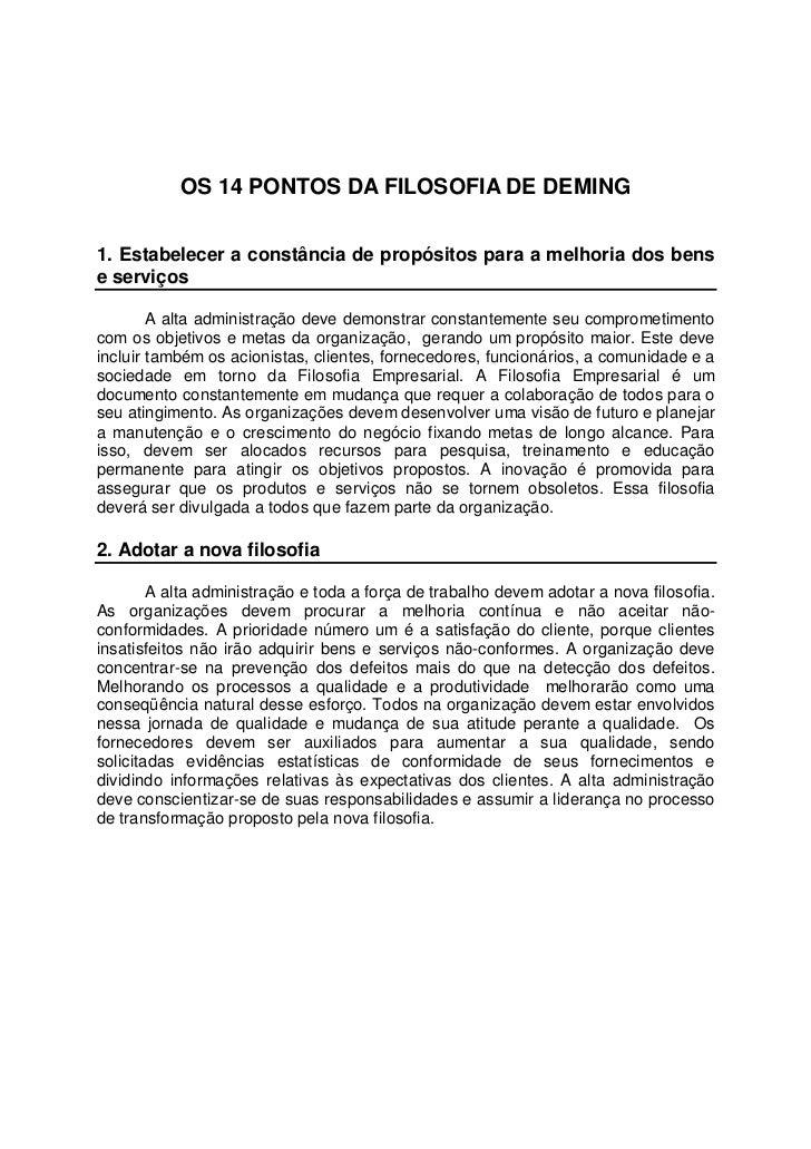 OS 14 PONTOS DA FILOSOFIA DE DEMING1. Estabelecer a constância de propósitos para a melhoria dos bense serviços        A a...