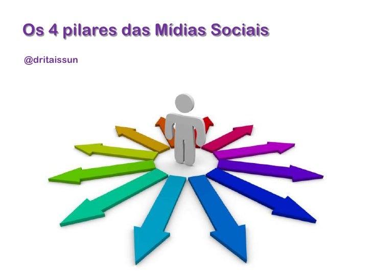 Os 4 pilares das mídias sociais