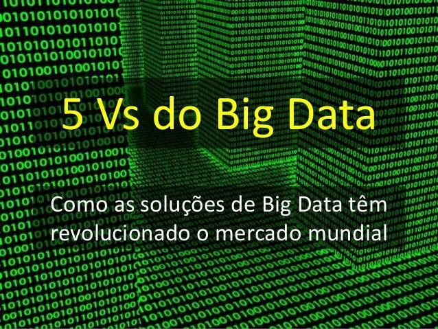 OS CINCO Vs DO BIG DATA
