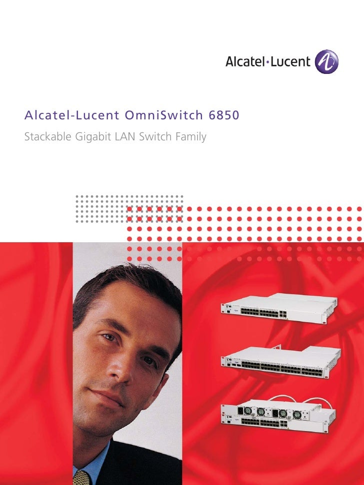 Alcatel-Lucent OmniSwitch 6850 Stackable Gigabit LAN Switch Family
