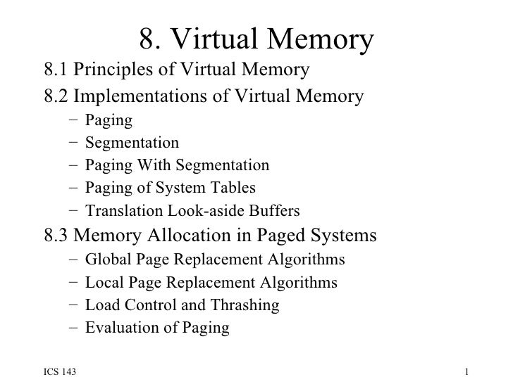 8. Virtual Memory <ul><li>8.1 Principles of Virtual Memory  </li></ul><ul><li>8.2 Implementations of Virtual Memory  </li>...
