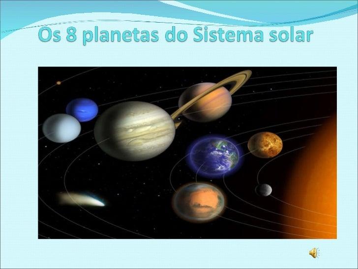 Os 8 planetas do sistema solar  powerpoint