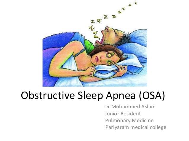 Obstructive Sleep Apnea (OSA) Dr Muhammed Aslam Junior Resident Pulmonary Medicine Pariyaram medical college
