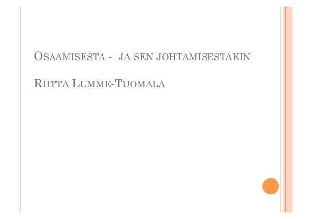 OSAAMISESTA -   JA SEN JOHTAMISESTAKINRIITTA LUMME-TUOMALA                              Page 1