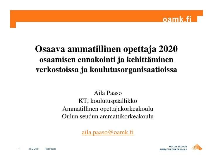 Osaava ammatillinen opettaja 2020 osaamisen ennakointi ja kehittäminen verkostoissa