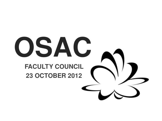 OSACFACULTY COUNCIL23 OCTOBER 2012