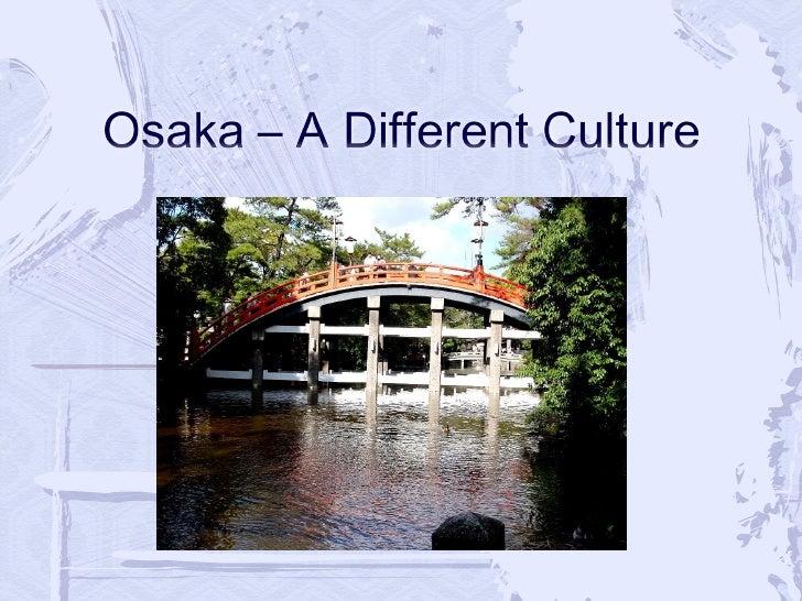 Osaka – A Different Culture Final