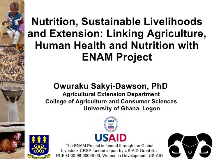 Nutrition, Sustainable Livelihoods and Extension: Linking Agriculture,  Human Health and Nutrition with             ENAM P...