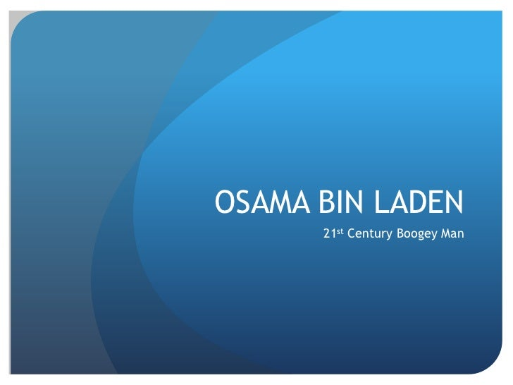 OSAMA BIN LADEN<br />21st Century Boogey Man<br />