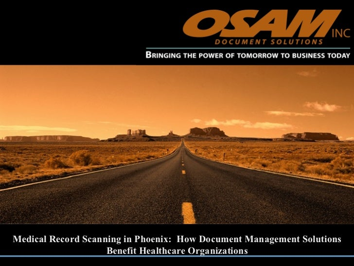 Medical Record Scanning in Phoenix:  How Document Management Solutions Benefit Healthcare Organizations