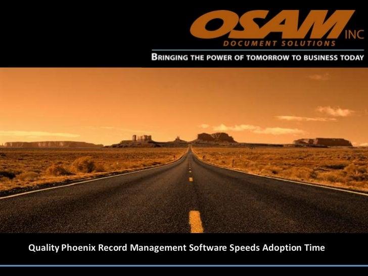 Quality Phoenix Record Management Software Speeds Adoption Time