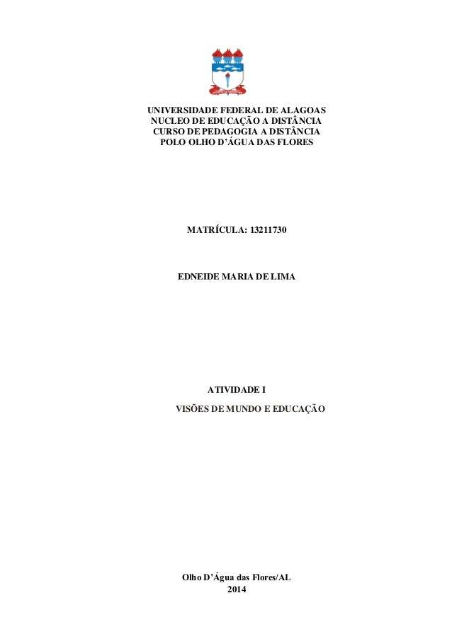 UNIVERSIDADE FEDERAL DE ALAGOAS NUCLEO DE EDUCAÇÃO A DISTÂNCIA CURSO DE PEDAGOGIA A DISTÂNCIA POLO OLHO D'ÁGUA DAS FLORES ...