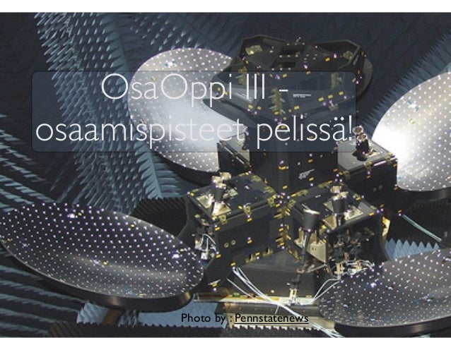 OsaOppi III - osaamispisteet pelissä! Photo by : Pennstatenews