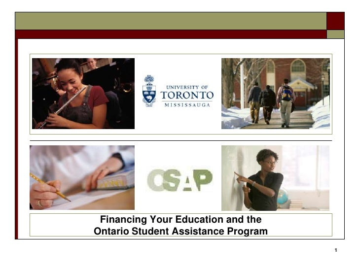 1<br />Financing Your Education and the <br />Ontario Student Assistance Program<br />
