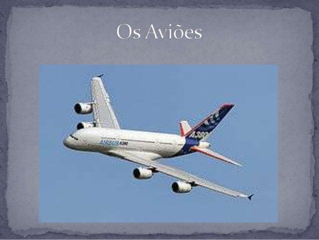 Desde muito cedo que o Homem observava ospássaros e queria voar tal como estes. Ao longo da história há muitos registos...