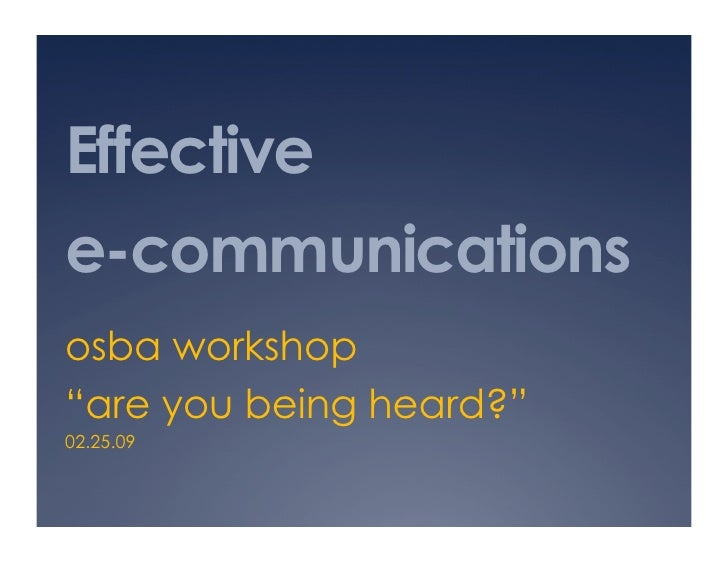 """Effective e-communications osba workshop """"are you being heard?"""" 02.25.09"""