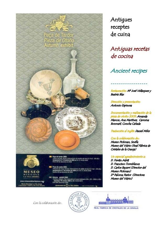 Antigues receptes de cuina Antiguas recetas de cocina Ancient recipes - - - - - - - - - - - - - - - - - - Restauración: Mª...