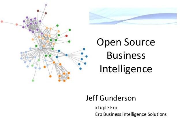 Open Source Business Intelligence Jeff Gunderson xTuple Erp Erp Business Intelligence Solutions