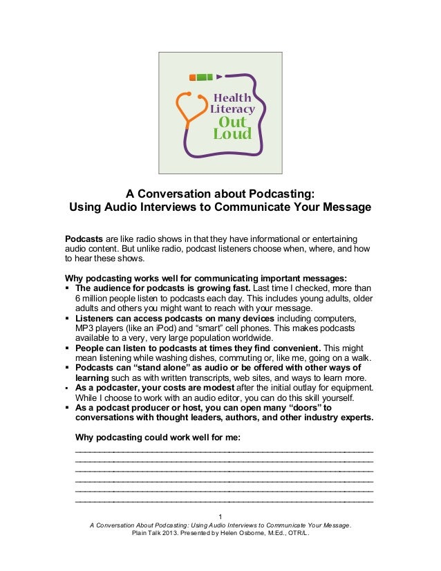 1 A Conversation About Podcasting: Using Audio Interviews to Communicate Your Message. Plain Talk 2013. Presented by Helen...