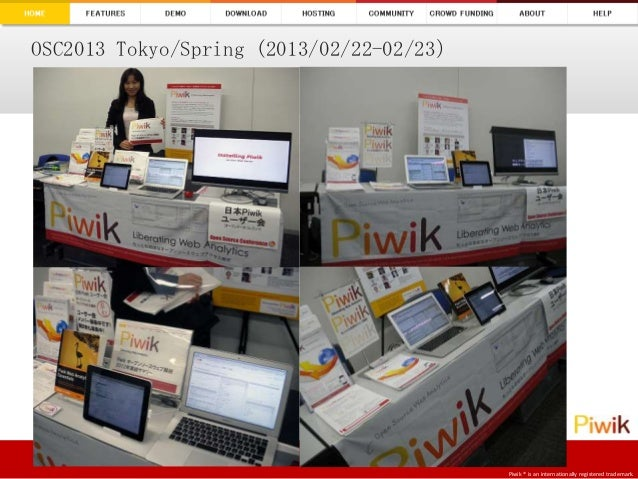 OSC2013 Tokyo/Spring (2013/02/22-02/23)                                          Piwik ® is an internationally registered ...