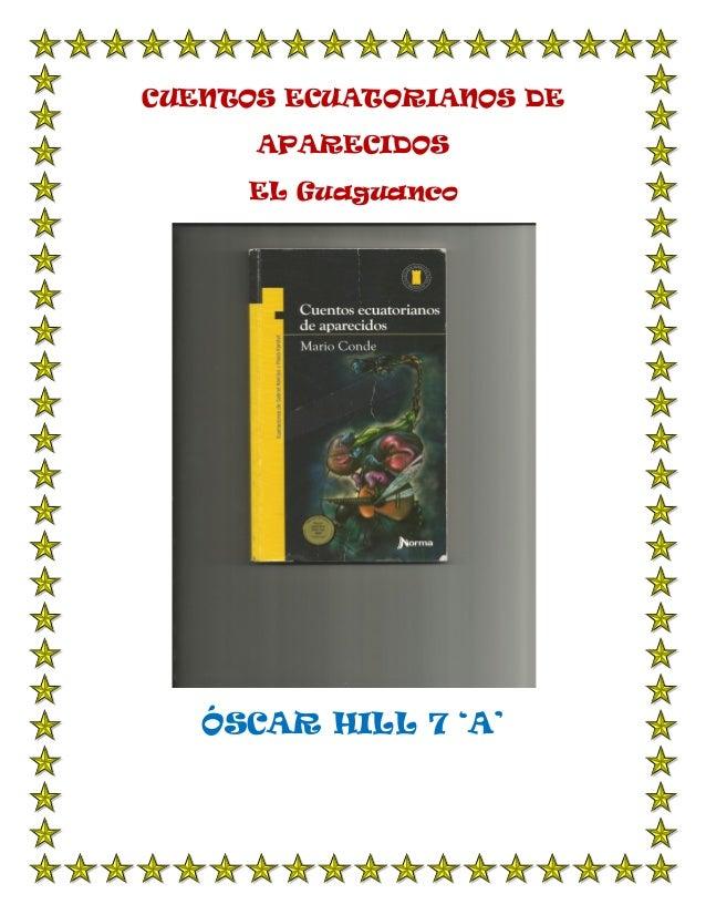 CUENTOS ECUATORIANOS DE  APARECIDOS  EL Guaguanco  ÓSCAR HILL 7 'A'
