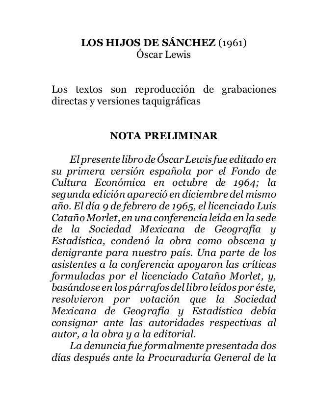 LOS HIJOS DE SÁNCHEZ (1961)              Óscar LewisLos textos son reproducción de grabacionesdirectas y versiones taquigr...