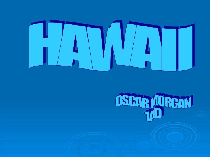 HAWAII OSCAR MORGAN 1AD