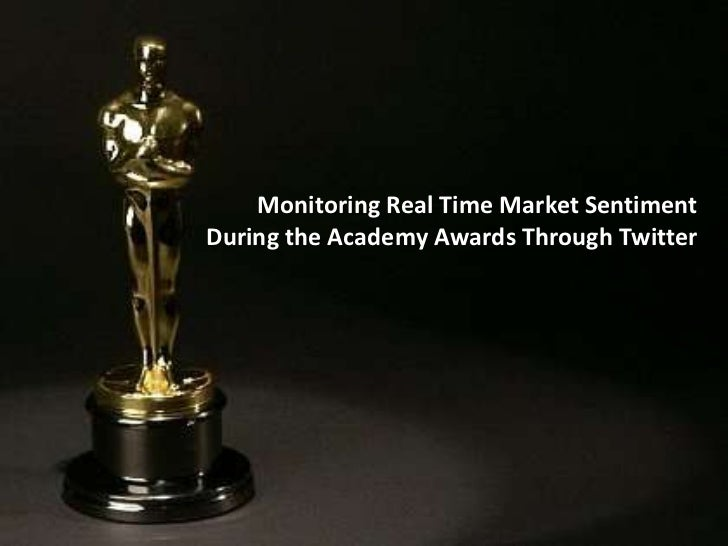 Monitoring Real Time Market Sentiment During the Academy Awards Through Twitter<br />