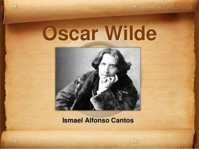 Oscar WildeIsmael Alfonso Cantos