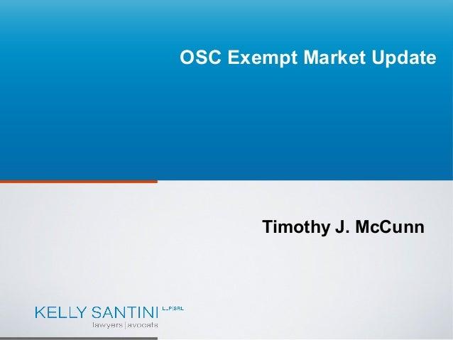 OSC Exempt Market Update  Timothy J. McCunn