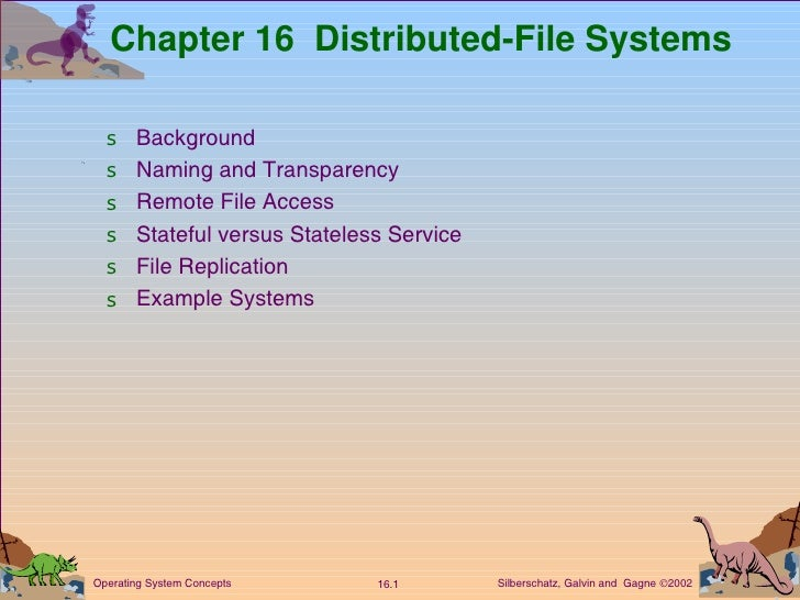 Chapter 16  Distributed-File Systems <ul><li>Background </li></ul><ul><li>Naming and Transparency </li></ul><ul><li>Remote...