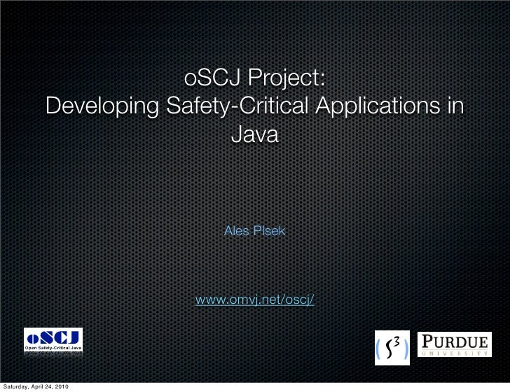 oSCJ Project:                Developing Safety-Critical Applications in                                 Java              ...