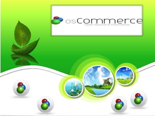 osCommerce• osCommerce : Open Source Commerce     (Open Source)              apache          php mysql                    ...